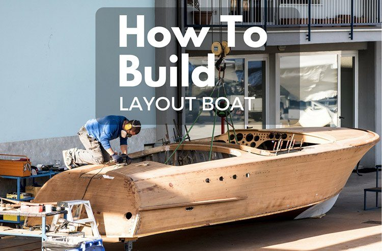 Build layout boat