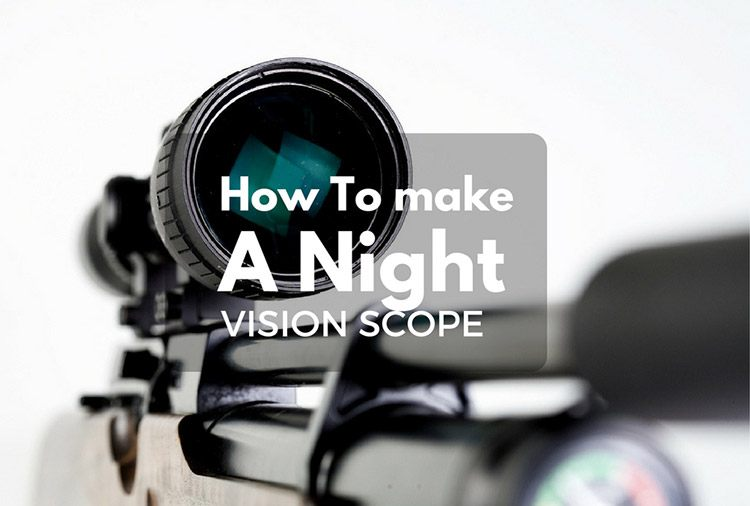 How to Make a Night Vision Scope
